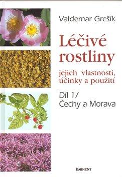 Obálka titulu Léčivé rostliny 1. - jejich vlastnosti, účinky a použití