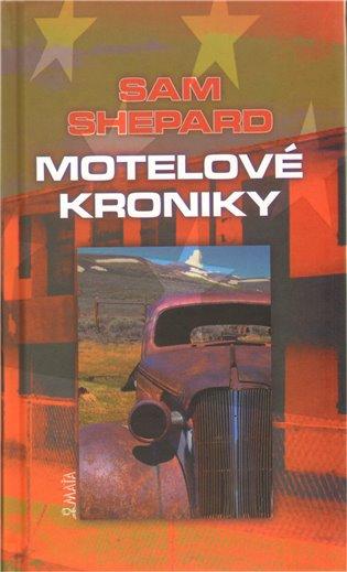 Motelové kroniky - Sam Shepard   Booksquad.ink