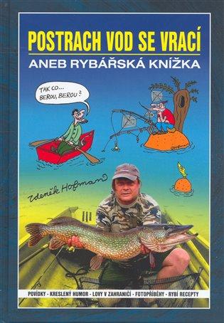 Postrach vod se vrací:... aneb rybářská knížka - Zdeněk Hofman   Booksquad.ink