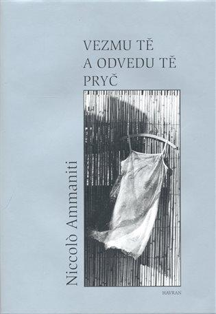 Vezmu tě a odvedu tě pryč - Niccolo Ammaniti | Booksquad.ink