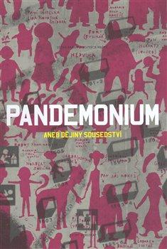 Obálka titulu Pandemonium aneb Dějiny sousedství