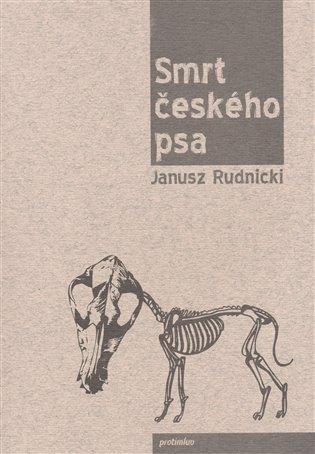 Smrt českého psa - Janusz Rudnicki   Booksquad.ink