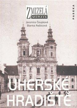 Obálka titulu Zmizelá Morava-Uherské Hradiště