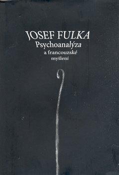 Obálka titulu Psychoanalýza a francouzské myšlení
