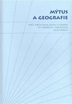 Obálka titulu Mýtus a geografie