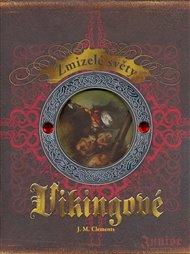 Vikingové - Zmizelé světy