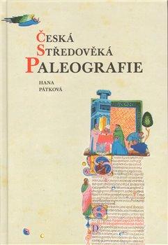Obálka titulu Česká středověká paleografie