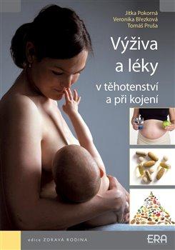 Výživa a léky v těhotenství a při kojení