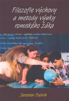 Obálka titulu Filozofie výchovy a metody výuky romského žáka