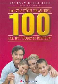 Obálka titulu 100 zlatých pravidel jak být dobrým rodičem