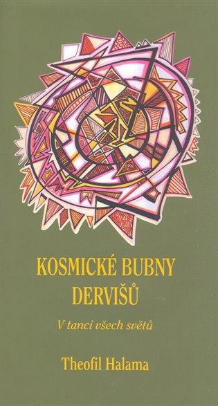 Kosmické bubny dervišů - Theofil Halama   Booksquad.ink