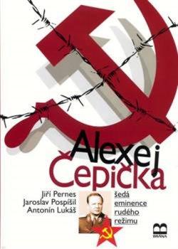 Obálka titulu Alexej Čepička - Šedá eminence rudého režimu