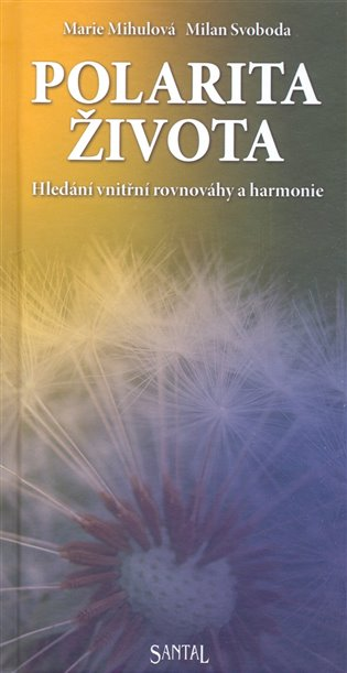 Polarita života - Marie Mihulová, | Booksquad.ink