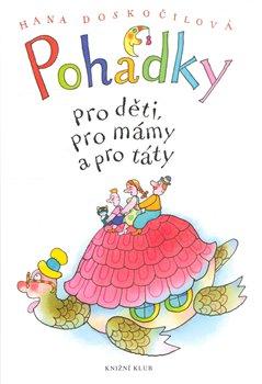 Obálka titulu Pohádky pro děti, pro mámy a pro táty