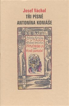 Obálka titulu Tři písně Antonína Koniáše