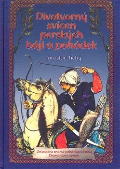 Obálka titulu Divotvorný svícen perských bájí a pohádek