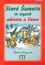 Stará Šumava ve zvycích adventu a Vánoc
