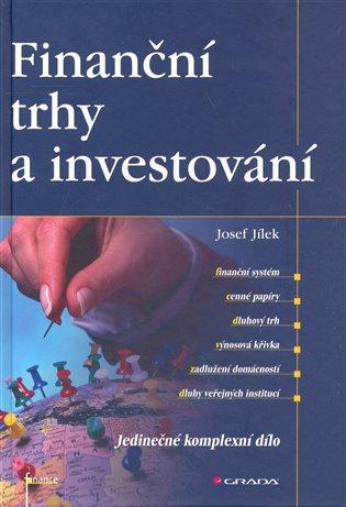 Finanční trhy a investování - Josef Jílek | Booksquad.ink