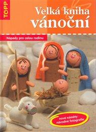 Velká kniha vánoční - nápady pro celou rodinu