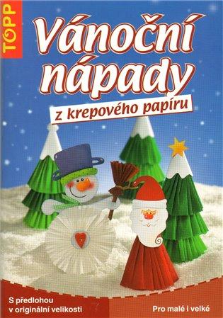 Vánoční nápady z krepového papíru:Pro malé i velké - Christiane Steffan   Booksquad.ink