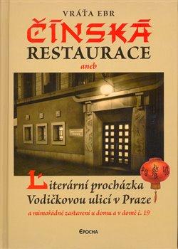Obálka titulu Čínská restaurace aneb Literární procházka Vodičkovou ulicí v Praze