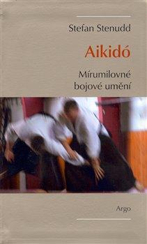 Obálka titulu Aikidó - mírumilovné bojovné umění