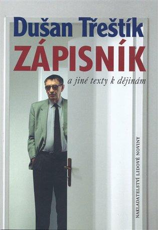 Zápisník a jiné texty k dějinám - Dušan Třeštík | Booksquad.ink