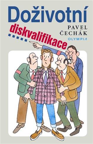 Doživotní diskvalifikace - Pavel Čechák | Booksquad.ink