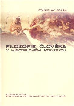 Obálka titulu Filozofie člověka v historickém kontextu