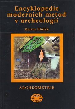 Obálka titulu Encyklopedie moderních metod v archeologii