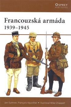 Obálka titulu Francouzská armáda 1939 - 1945