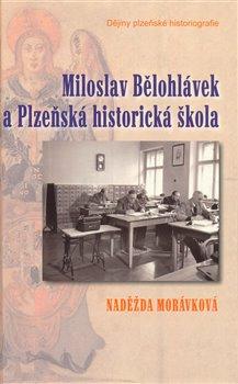 Obálka titulu Miloslav Bělohlávek a Plzeňská historická škola
