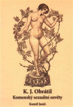 Obálka titulu K.J.Obrátil – Komenský sexuální osvěty