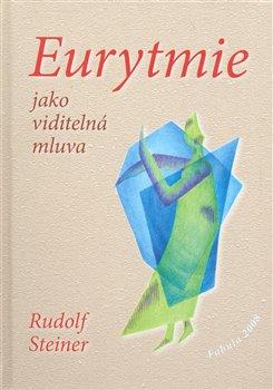 Obálka titulu Eurytmie jako viditelná mluva