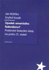 Úpadek amerického federalismu?