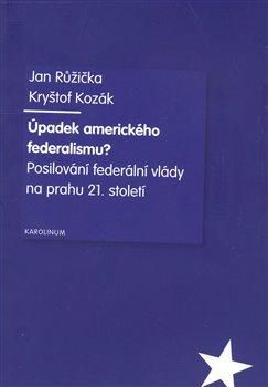 Obálka titulu Úpadek amerického federalismu?