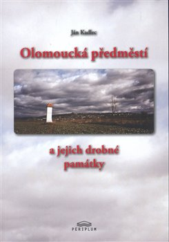Obálka titulu Olomoucká předměstí a jejich drobné památky