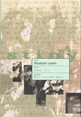 Pohár slz:Deník varšavského ghetta - Abraham Lewin | Booksquad.ink