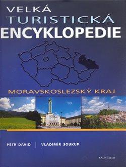 Obálka titulu Velká turistická encyklopedie - Moravskoslezský kraj