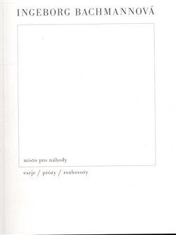 Obálka titulu Místo pro náhody - Eseje, prózy, rozhovory
