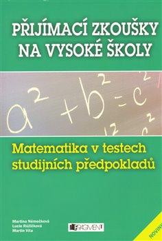 Obálka titulu Matematika v testech studijních předpokladů