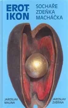 Obálka titulu Erotikon sochaře Zdeňka Macháčka