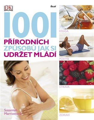 1001 přírodních způsobů jak si udržet mládí - Susannah Marriottová | Booksquad.ink