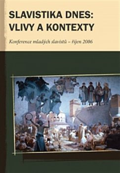 Obálka titulu Slavistika dnes: vlivy a kontexty