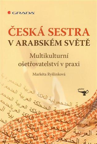 Česká sestra v arabském světě - Markéta Ryšlinková | Booksquad.ink