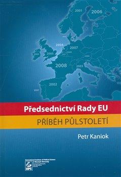 Obálka titulu Předsednictví Rady EU - příběh půlstoletí