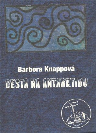 Cesta na Antarktidu - Barbora Knappová   Replicamaglie.com