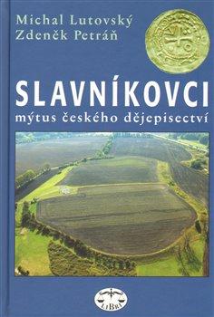 Obálka titulu Slavníkovci - mýtus českého dějepisectví
