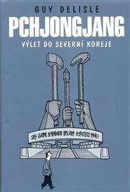 Pchjongjang – Výlet do Severní Koreje