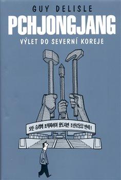 Obálka titulu Pchjongjang – Výlet do Severní Koreje